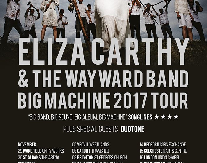 Eliza Carthy & The Wayward Band - Big Machine 2017 Tour